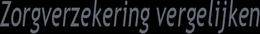 Zorgverzekering vergelijken